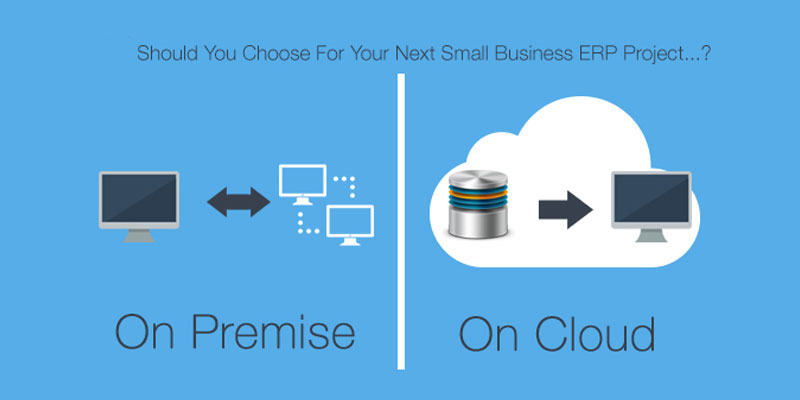 Cloud Based ERP or On Premise ERP
